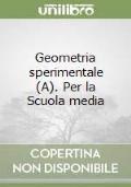 Geometria sperimentale Volume A