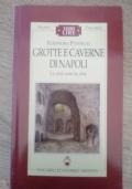 Grotte e Caverne di Napoli. La città sotto la città.
