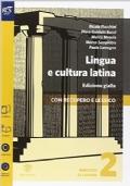 Lingua e cultura latina 2 (edizione gialla)