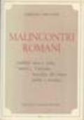 MALINCONTRI ROMANI nobiltà vera e falsa, nuovo Vaticano, nostalgie del tempo pulito e perduto