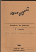 Il riscatto  Relazione sulla schiavitù di un gentiluomo ad Algeri