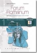 FORUM ROMANUM VOL. 1- Dalle origini alla crisi della Repubblica