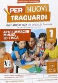 Per Nuovi Traguardi classe 2 guida didattica arte e immagine,musica,ed.fisica