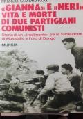Gianna e Neri:vita e morte di due Partigiani comunisti