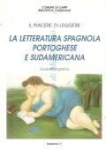 La letteratura spagnola, portoghese e sudamericana: guida bibliografica