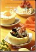 Piccola enciclopedia del gusto 21 Tante idee con la polenta
