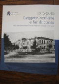 Leggere, scrivere e far di conto - La scuola elementare Dante Alighieri compie cent'anni