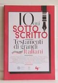 Io qui sottoscritto - Testamenti di grandi Italiani