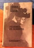 LA MESSA DI NOZZE. Un romanzo e sette racconti.