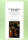IL SANTO PATRONO E LA CITTÀ - San Benedetto il Moro: culti, devozioni, strategie di età moderna