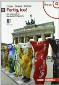 Fertig, los! Ein Lehrwerk fur die deutsche Sprache. Per le Scuole superiori. Con 2 CD Audio. Con CD-ROM. Con espansione online