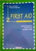 First Aid. Grammatica ed esercizi di inglese. Per le Scuole Superiori