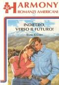 Indietro verso il futuro (Harmony Romanzi Americani n. 122)