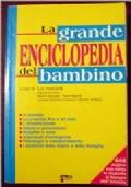 LA PIU' GRANDE ENCICLOPEDIA DEL BAMBINO