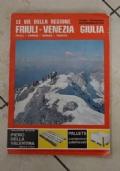 Le vie della regione - Friuli Venezia Giulia guida stradale e automobilistica 1972