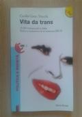 Vita da trans 15.000 transessuali in Italia : storie e confessioni di un'esistenza difficile