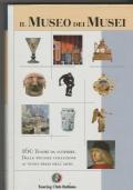 Il Museo dei Musei  160 Tesori da scoprire Dalle piccole collezioni ai nuovi spazi dell�arte