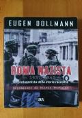 ROMA NAZISTA 1937/1943 - UN PROTAGONISTA DELLA STORIA RACCONTA