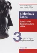 Bibliotheca latina. Storia e testi della letteratura latina. Con e-book. Con espansione online. Vol. 3: Dalla prima età imperiale ai regni romano-barbarici.