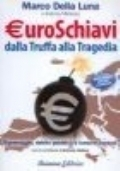 Euroschiavi. Dalla truffa alla tragedia
