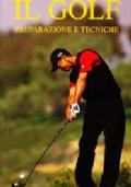 Il golf. Preparazione  e tecniche