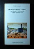 L' umanesimo italiano. Filosofia e vita civile nel Rinascimento