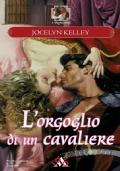 L'orgoglio di un cavaliere (promozione 10 romanzi x 12 €)