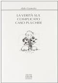 LA VERITA' SUL COMPLICATO CASO PULCHER