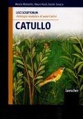 Loci scriptorum. Catullo. Per le Scuole superiori