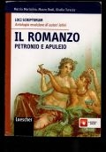 Loci scriptorum. Il romanzo. Petronio e Apuleio. Per le Scuole superiori