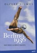 Berlino 1936. Quei sedici giorni d'agosto