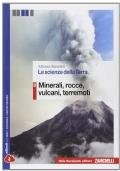Le scienze della terra. Vol. B: Minerali, rocce, vulcani, terremoti. Per le Scuole superiori. Con e-book. Con espansione online