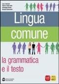 Lingua comune - la grammatica e il testo