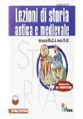 Lezioni di storia antica e medievale – Dal secolo III a.c. Al  secolo XI d.c.
