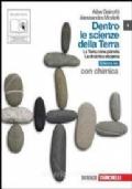 Dentro le scienze della Terra - La Terra come pianeta, La dinamica esogena (Edizione Blu) con chimica