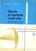 IDEATE, PROGETTATE, COSTRUITE- 3 volumi