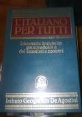 L'ITALIANO PER TUTTI DIZIONARIO LINGUISTICO GRAMMATICALE E DEI SINONIMI E CONTRARI
