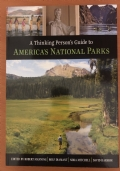 A Thinking Person's Guide to AMERICA'S NATIONAL PARKS