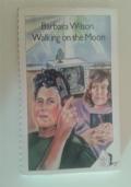 Walking on the Moon Six Stories and a Novella : Barbara Wilson
