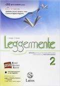 Leggermente. Con La letteratura-Libro delle competenze. Con DVD-ROM. Con e-book. Con espansione online. Vol. 2