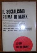 IL SOCIALISMO PRIMA DI MARX Antologia di scritti di riformatori, socialisti, utopisti, comunisti e rivoluzionari premarxisti