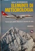 Elementi di meteorologia. Corso per piloti d�aereo e tecnici di volo