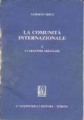 La Comunità Internazionale. Vol. I: I caratteri originari