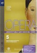Opera. Archietettura e arti visive nel tempo. Dal postimpressionismo all'arte del presente. vol.5