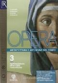 Opera. Architettura e arti visive nel tempo. Dal Rinascimento all'arte della Controriforma. vol. 3
