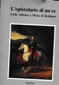 L'EPISTOLARIO DI UN RE: CARLO ALBERTO A MARIA DI ROBILANT 1827-1844