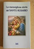 la meravigliosa storia del santo rosario