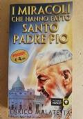 i miracoli che hanno fatto Padre Pio