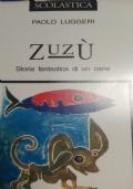 Zuzu storia fantastica di un cane
