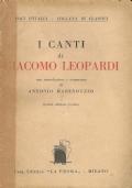 I CANTI di Giacomo Leopardi con introduzione e commento di Antonio Marenduzzo. Quarta edizione riveduta. [ Milano, Casa Editrice ''La Prora'' di G.Locatelli e Figli 1951 ].